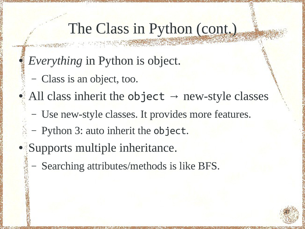 47 The Class in Python (cont.) ● Everything in ...