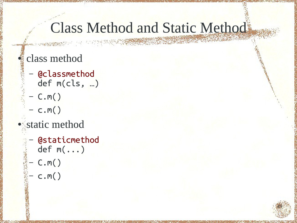 49 Class Method and Static Method ● class metho...