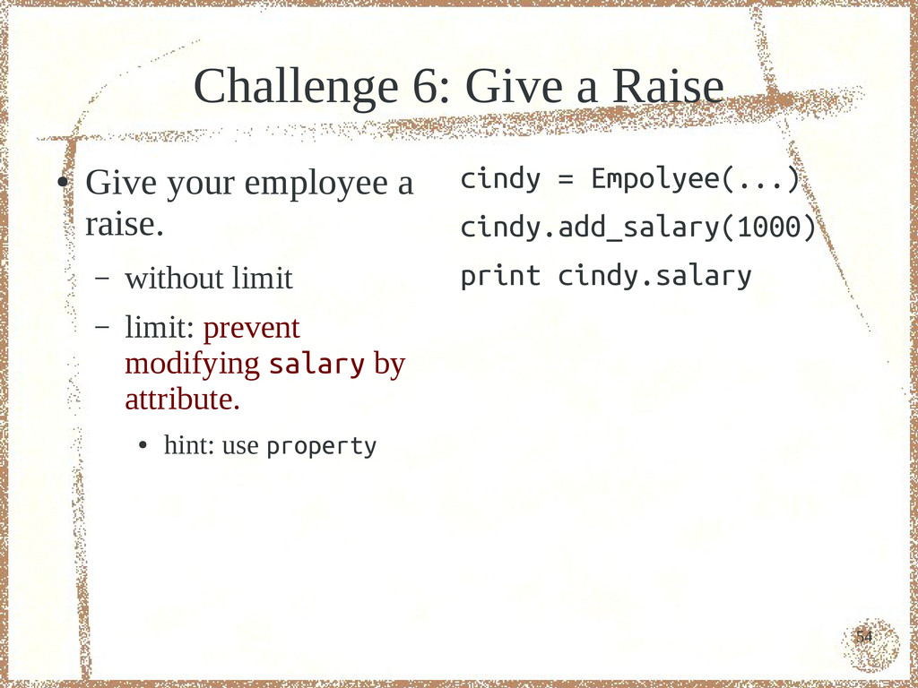 54 Challenge 6: Give a Raise ● Give your employ...