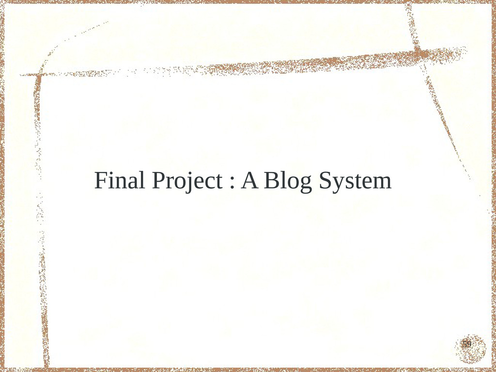 59 Final Project : A Blog System
