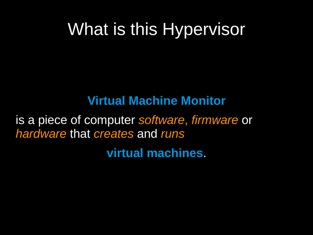 What is this Hypervisor Virtual Machine Monitor...