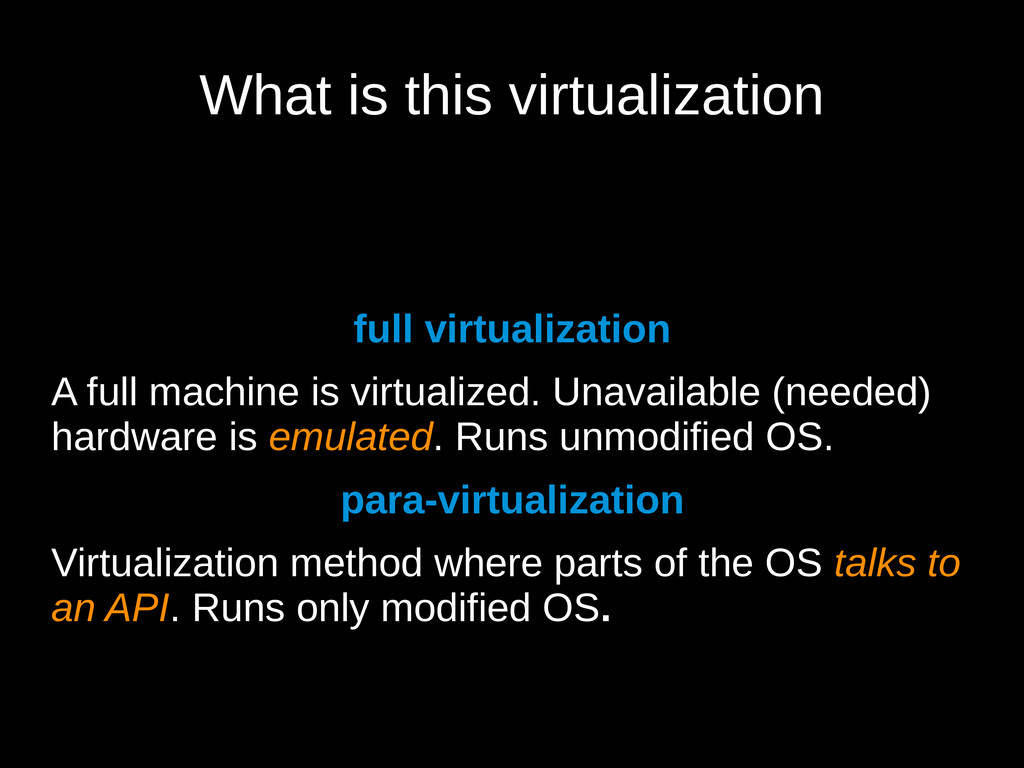 What is this virtualization full virtualization...