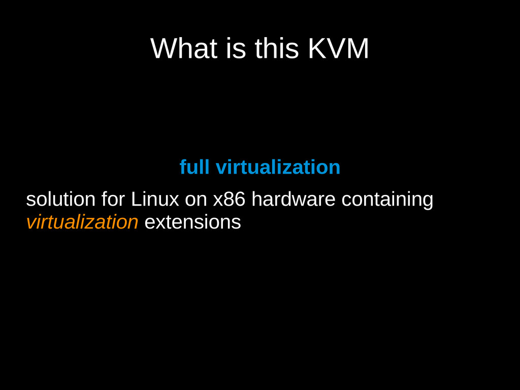 What is this KVM full virtualization solution f...