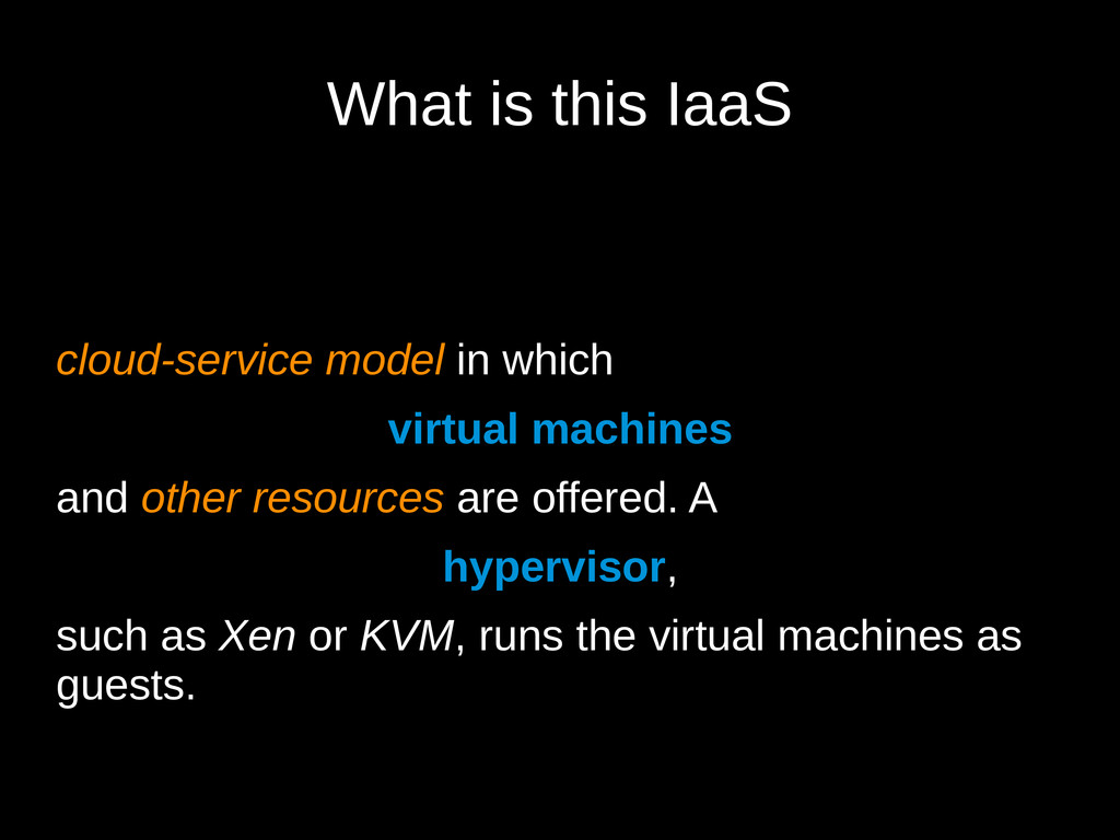 What is this IaaS cloud-service model in which ...