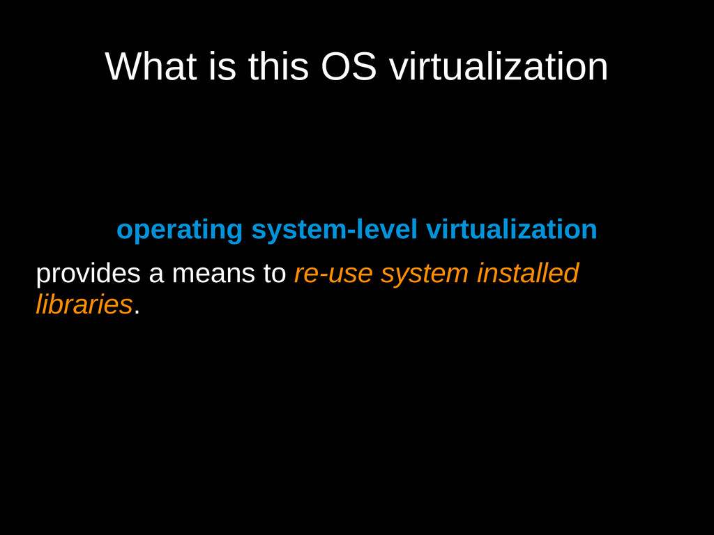 What is this OS virtualization operating system...
