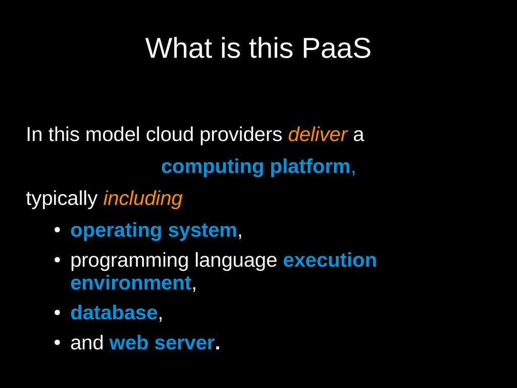 What is this PaaS In this model cloud providers...