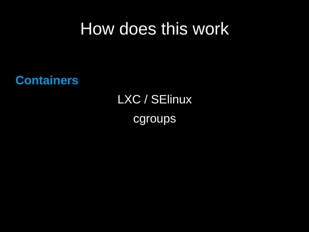 How does this work Containers LXC / SElinux cgr...