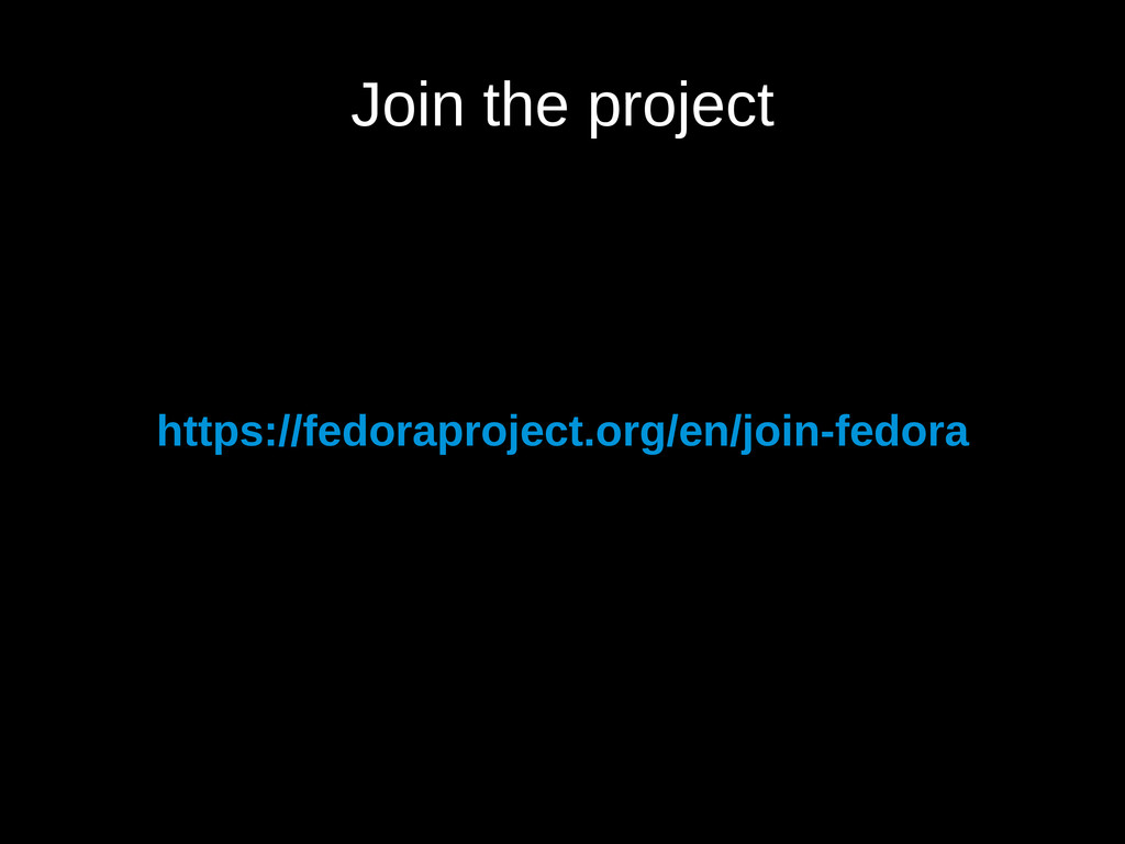 Join the project https://fedoraproject.org/en/j...