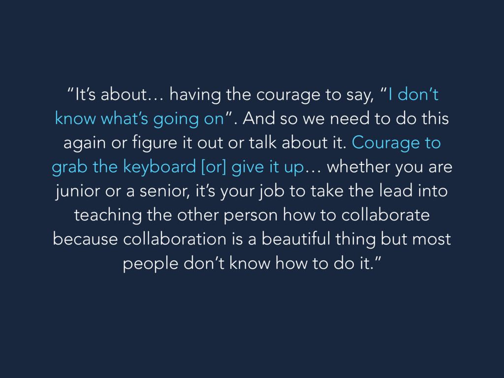 """""""It's about… having the courage to say, """"I don'..."""