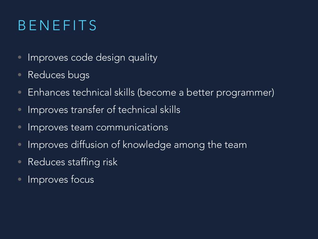 B E N E F I T S • Improves code design quality ...