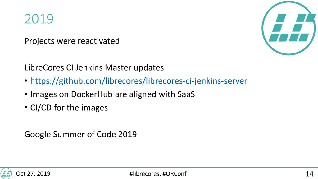 #librecores, #ORConf Oct 27, 2019 2019 Projects...