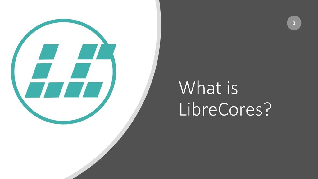#librecores, #ORConf Oct 27, 2019 What is Libre...