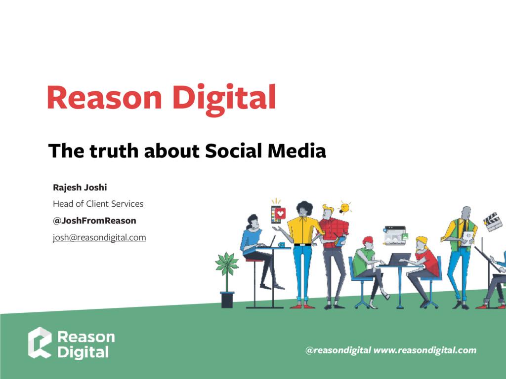 www.reasondigital.com @reasondigital Reason Dig...