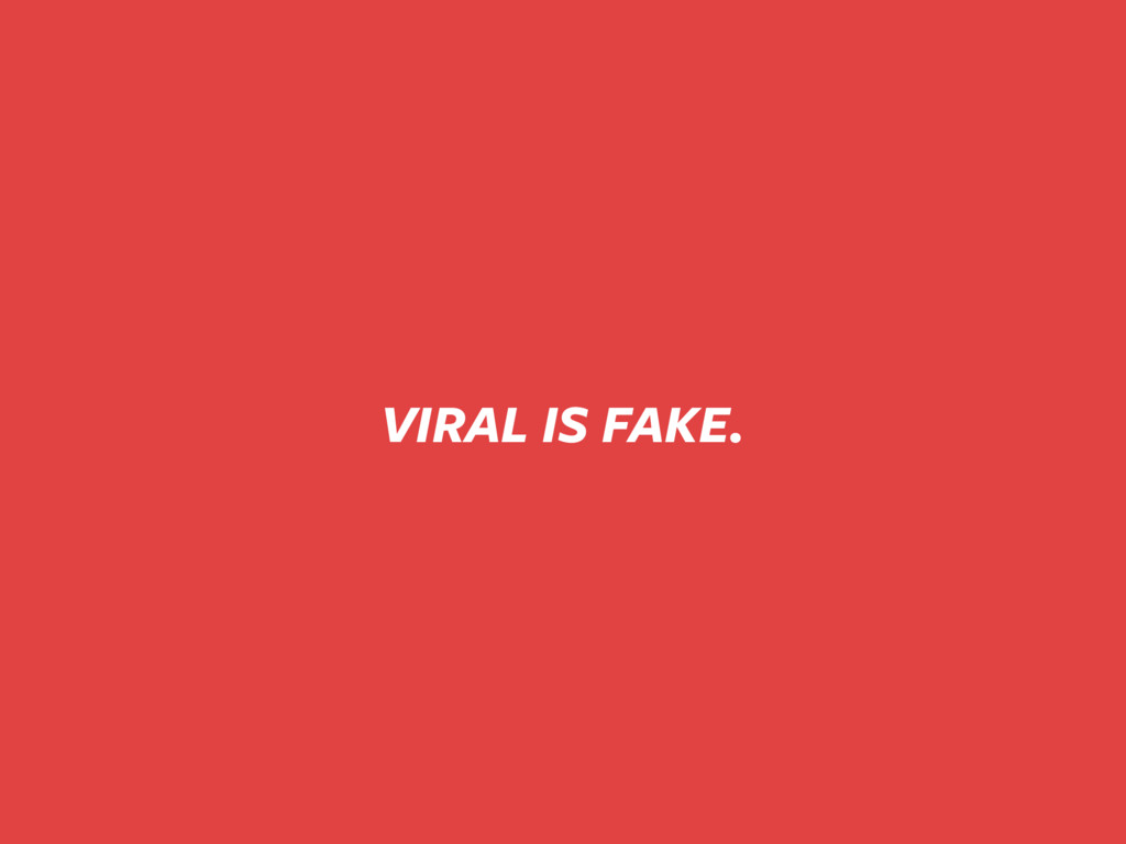 VIRAL IS FAKE.