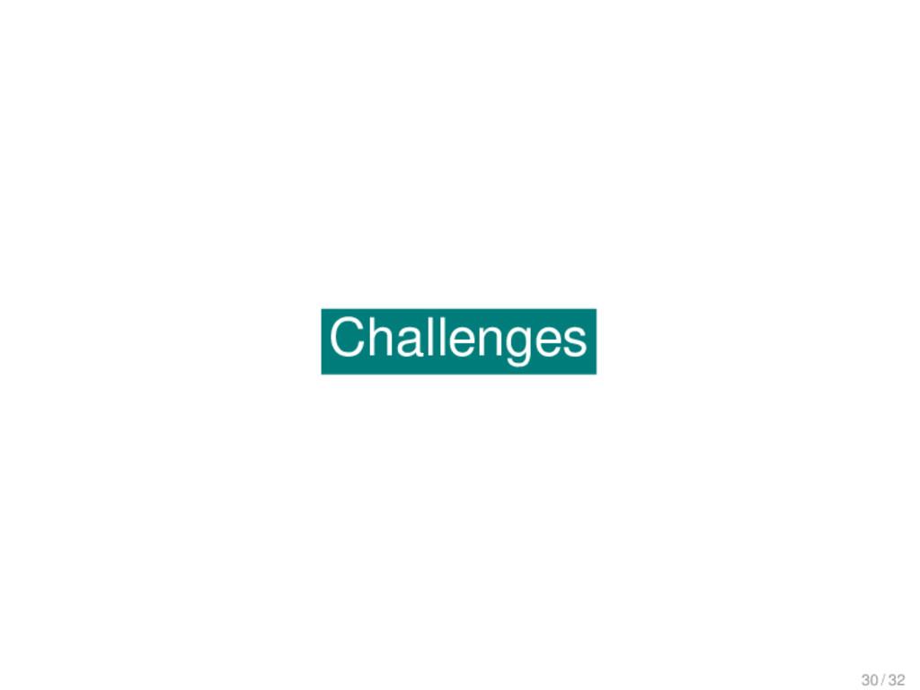 Challenges Challenges 30 / 32