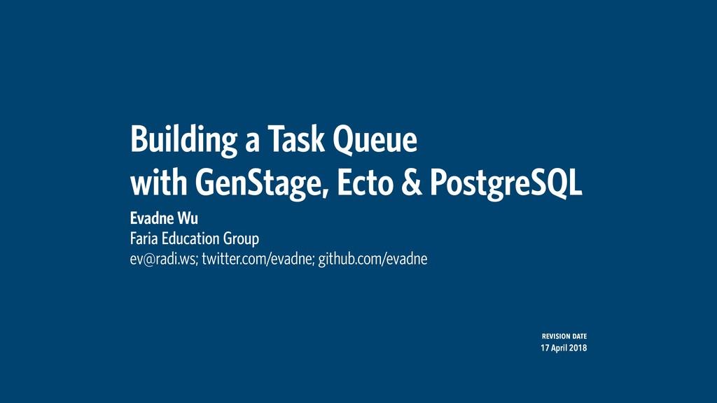 Building a Task Queue with GenStage, Ecto & Po...