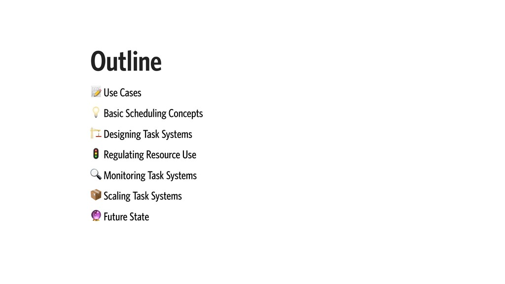 Outline  Use Cases  Basic Scheduling Concepts  ...