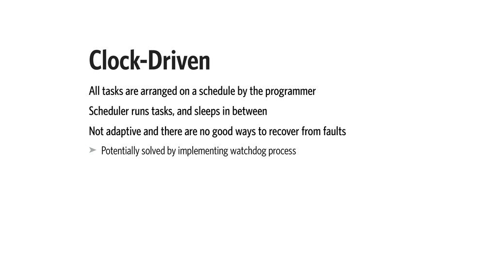 Clock-Driven All tasks are arranged on a schedu...