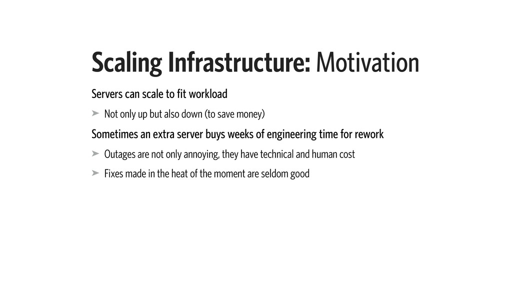 Scaling Infrastructure: Motivation Servers can ...