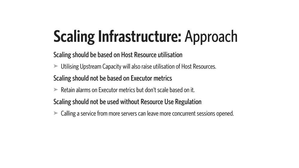 Scaling Infrastructure: Approach Scaling should...