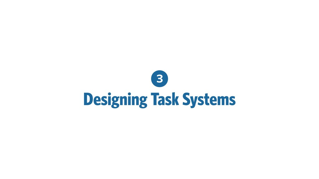 3 Designing Task Systems