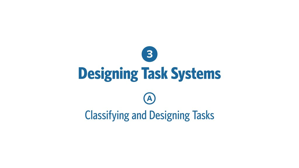 3 Designing Task Systems a Classifying and Desi...