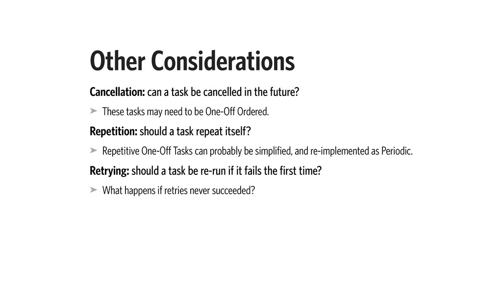 Other Considerations Cancellation: can a task b...