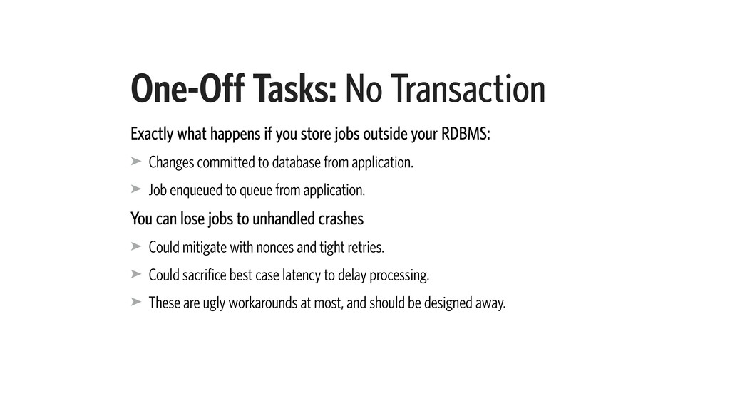 One-Off Tasks: No Transaction Exactly what happ...