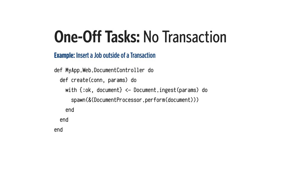 One-Off Tasks: No Transaction Example: Insert a...