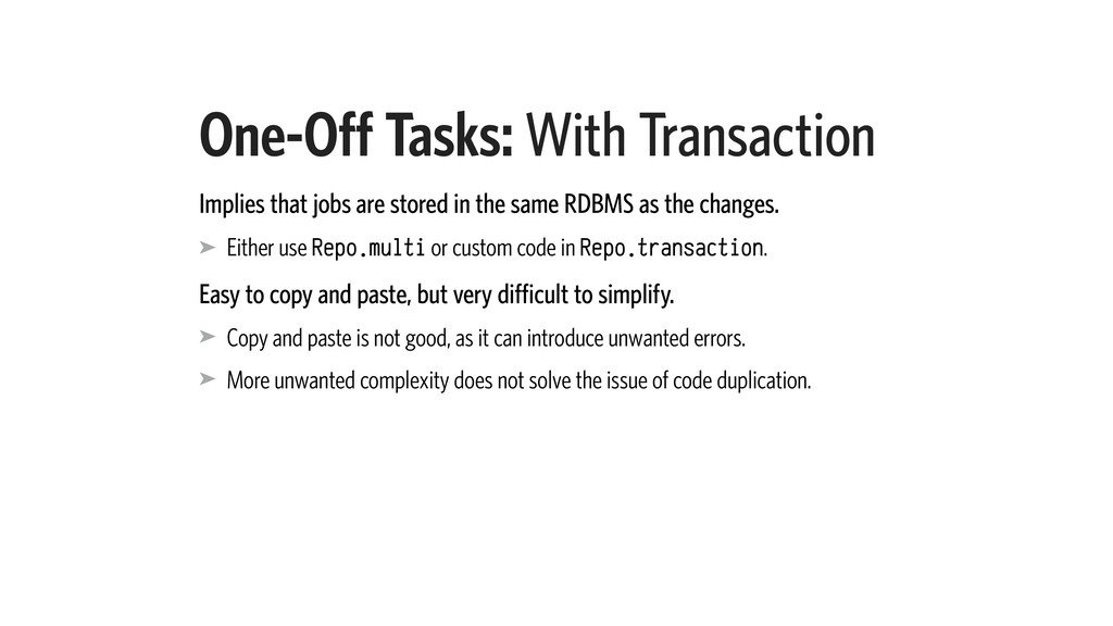 One-Off Tasks: With Transaction Implies that jo...