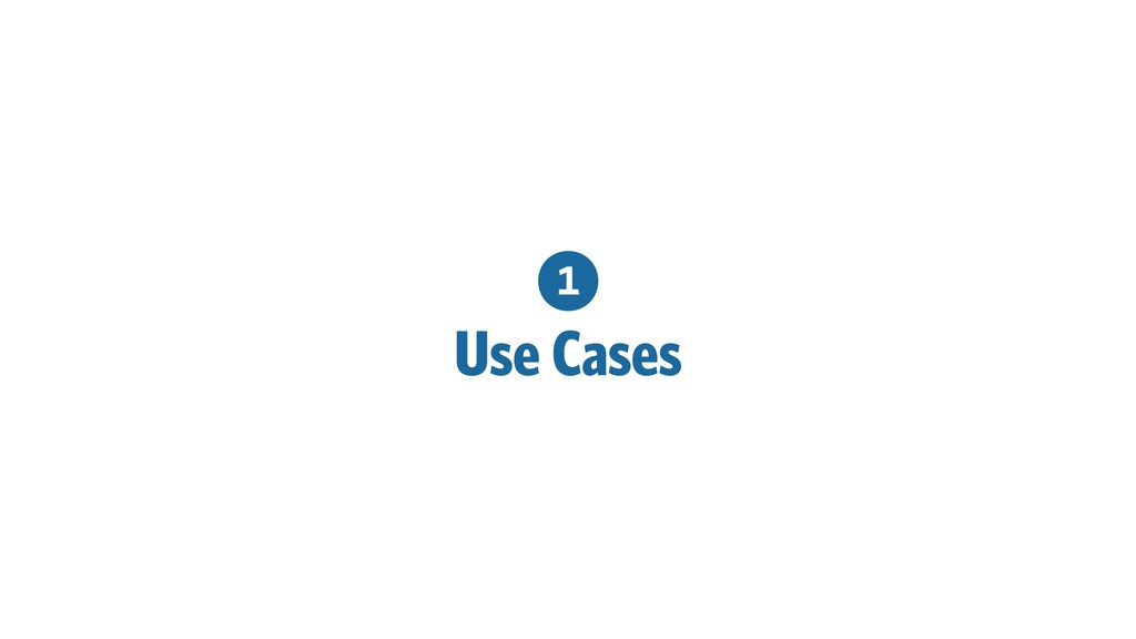 1 Use Cases