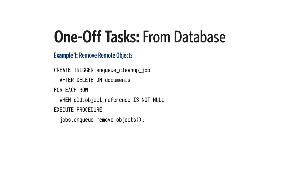 One-Off Tasks: From Database Example 1: Remove ...
