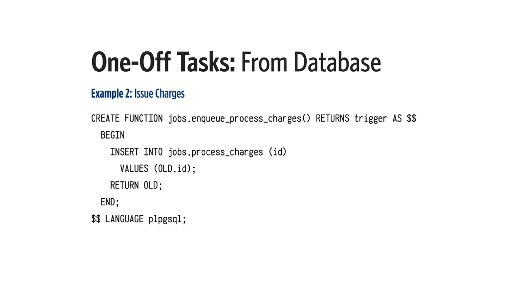 One-Off Tasks: From Database Example 2: Issue C...
