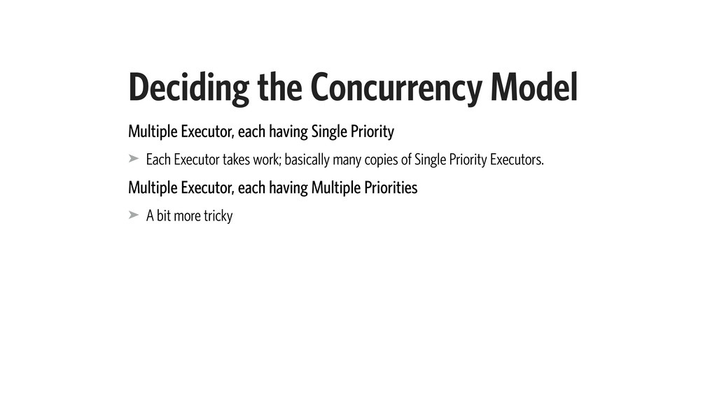 Deciding the Concurrency Model Multiple Executo...