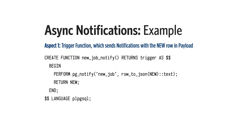 Async Notifications: Example Aspect 1: Trigger ...