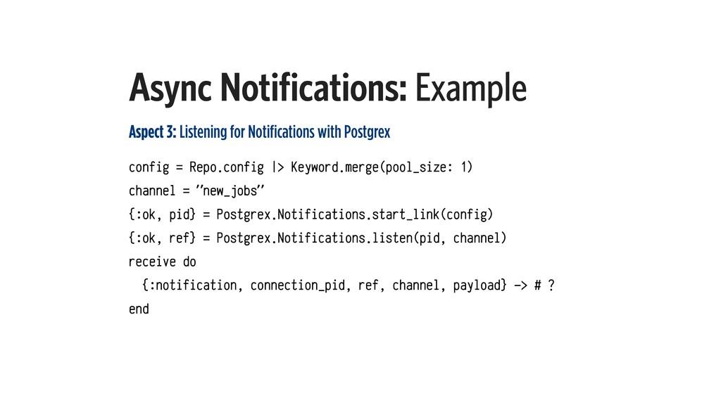 Async Notifications: Example Aspect 3: Listenin...