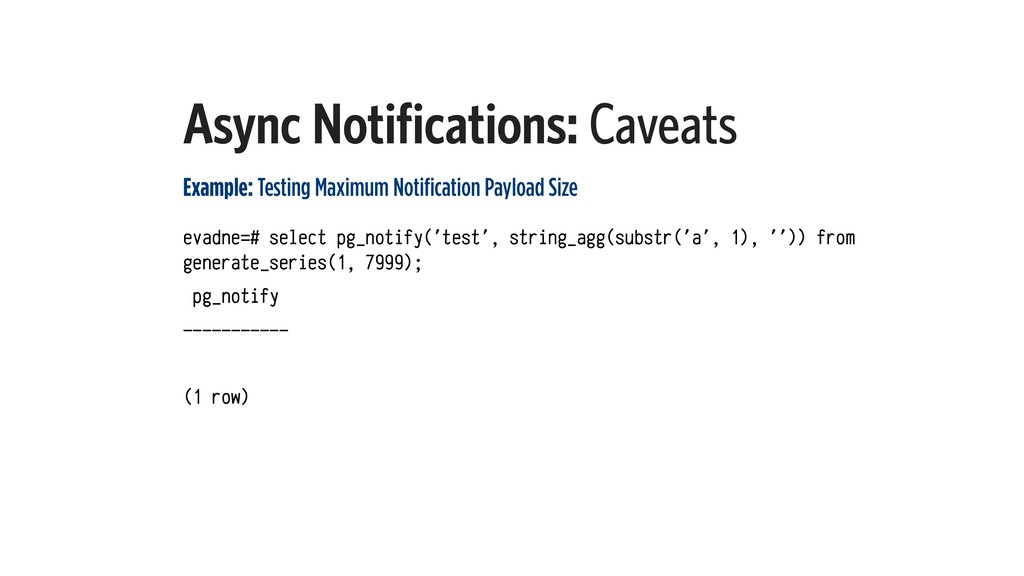 Async Notifications: Caveats Example: Testing M...