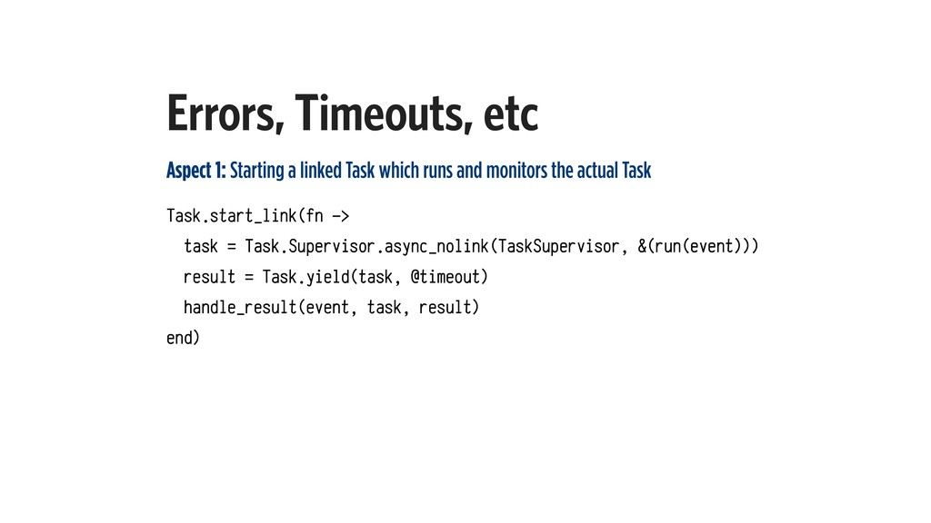 Errors, Timeouts, etc Aspect 1: Starting a link...
