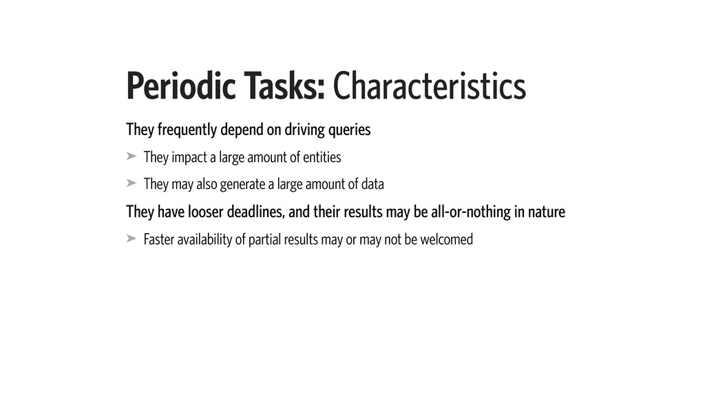 Periodic Tasks: Characteristics They frequently...