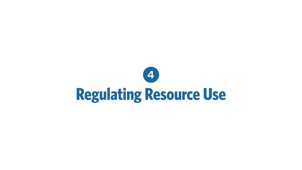 4 Regulating Resource Use