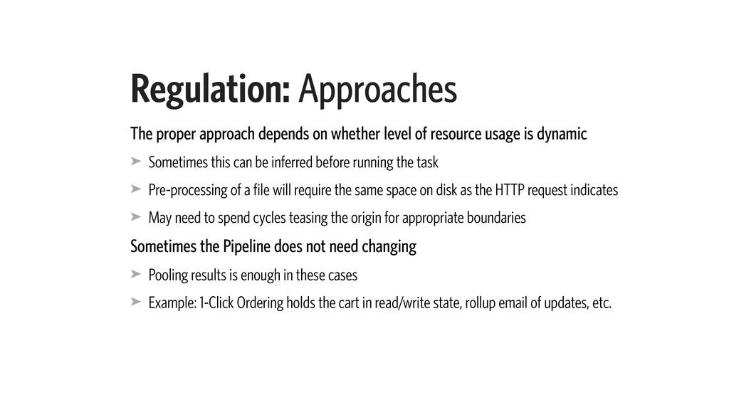 Regulation: Approaches The proper approach depe...