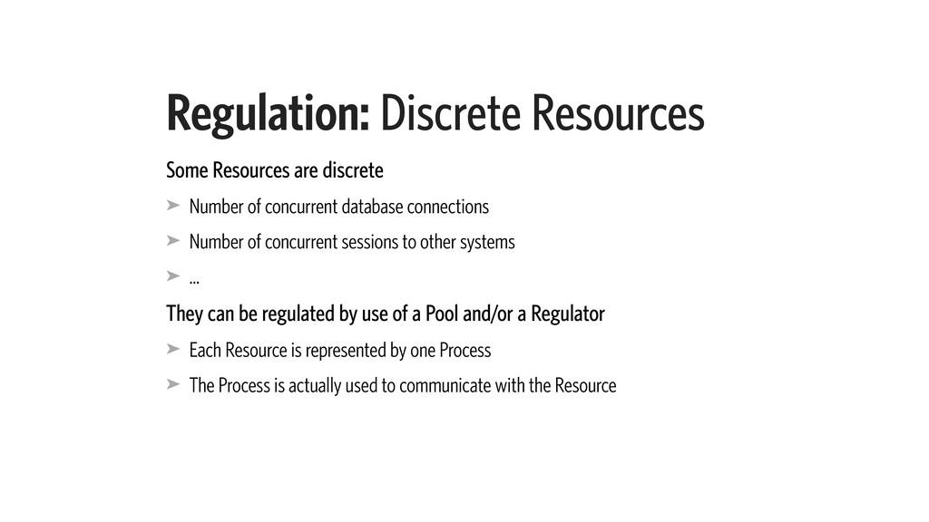 Regulation: Discrete Resources Some Resources a...
