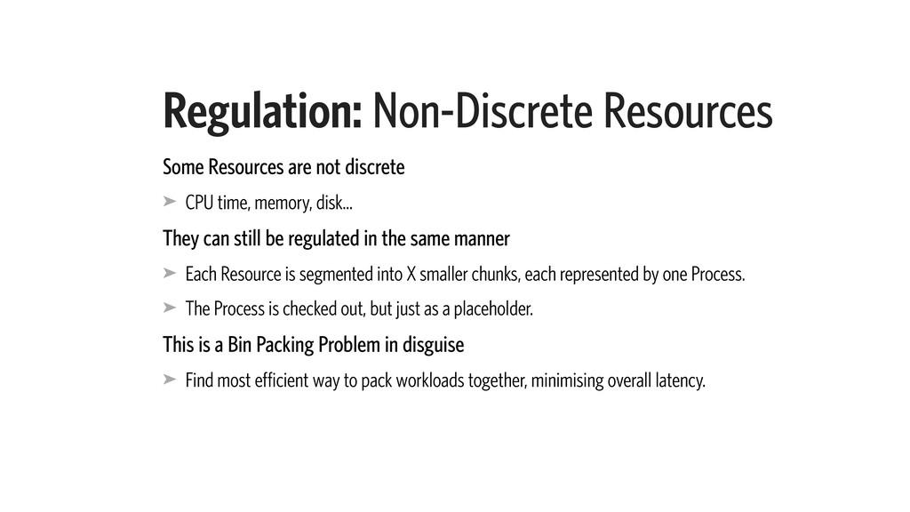 Regulation: Non-Discrete Resources Some Resourc...
