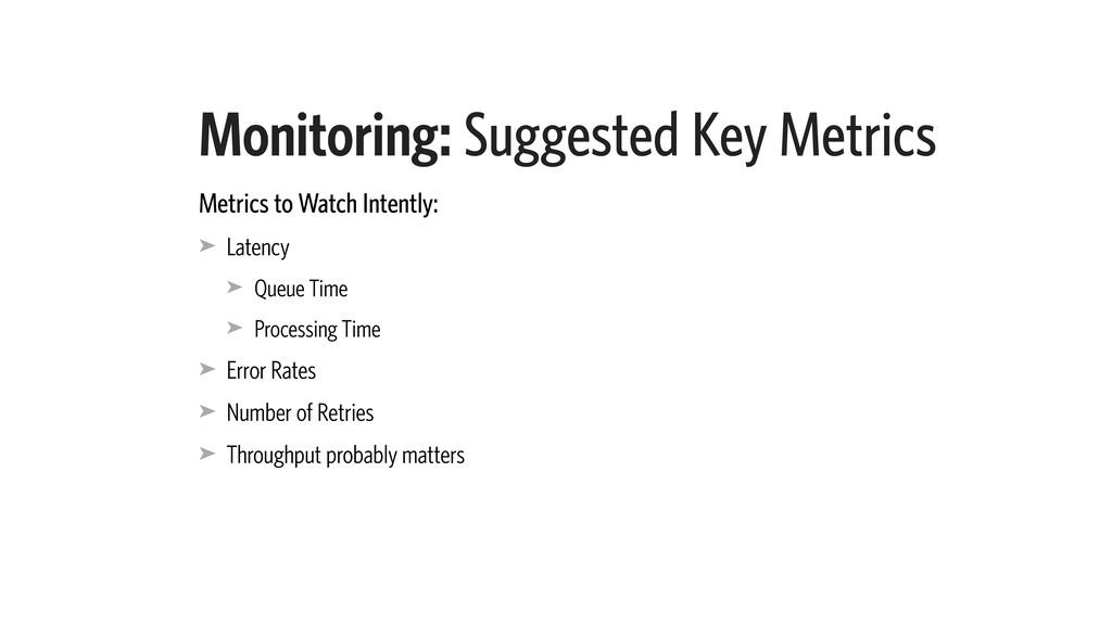 Monitoring: Suggested Key Metrics Metrics to Wa...
