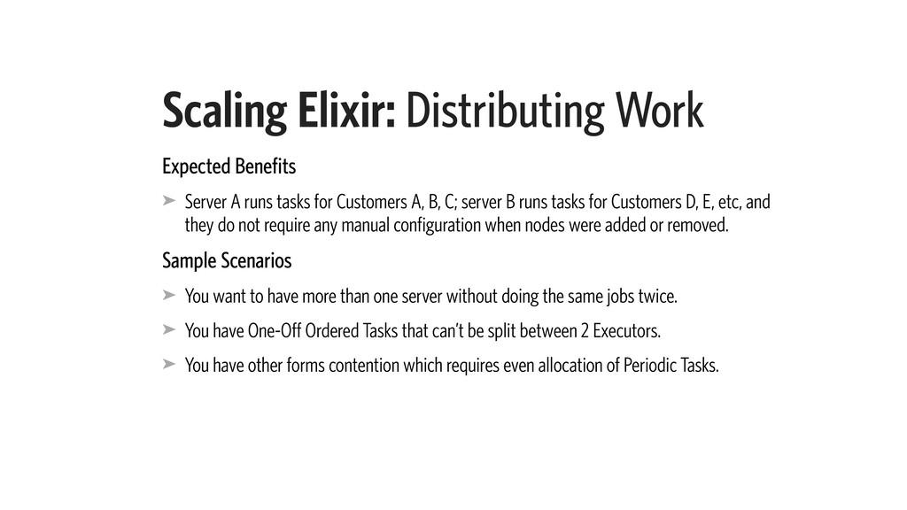 Scaling Elixir: Distributing Work Expected Bene...