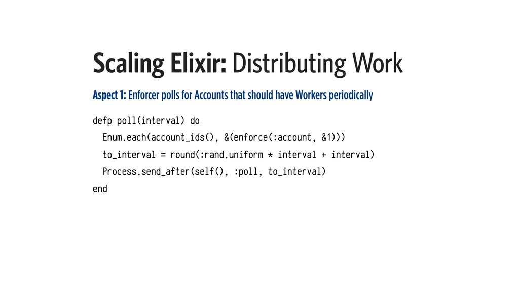 Scaling Elixir: Distributing Work Aspect 1: Enf...