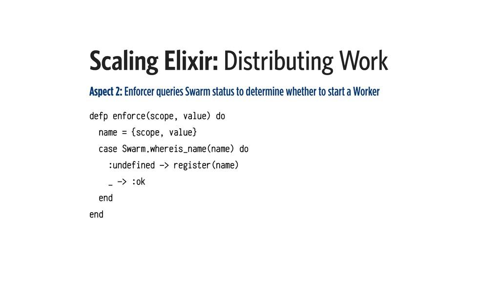Scaling Elixir: Distributing Work Aspect 2: Enf...