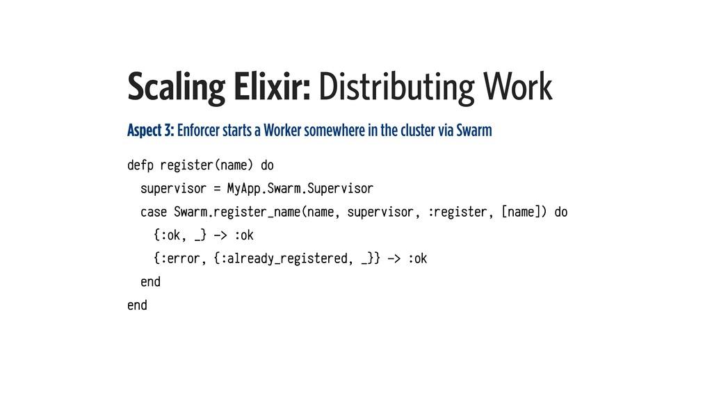 Scaling Elixir: Distributing Work Aspect 3: Enf...