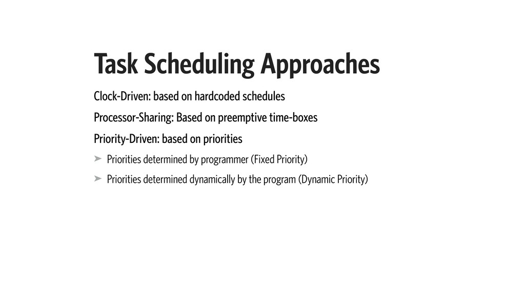 Task Scheduling Approaches Clock-Driven: based ...