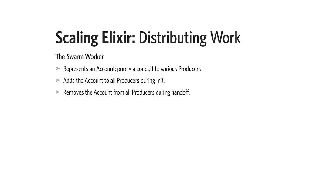 Scaling Elixir: Distributing Work The Swarm Wor...